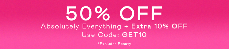 50% off everything + extra 10% off via code GET10