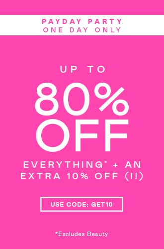 PAY DAY PARTY UPTO 80% off Everything (!!)