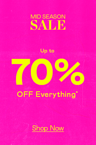 Up To 70% Off Everything (!!)